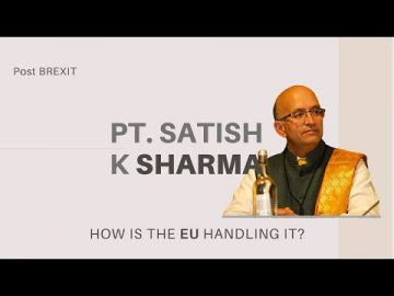 The United Kingdom post Brexit and Dharma Rising with Pt Satish K Sharma